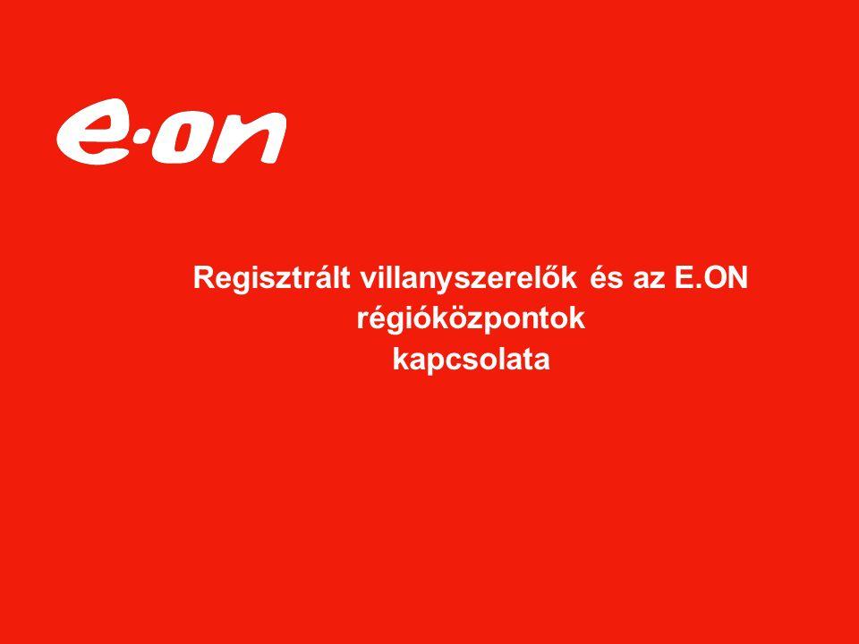 Regisztrált villanyszerelők és az E.ON régióközpontok kapcsolata