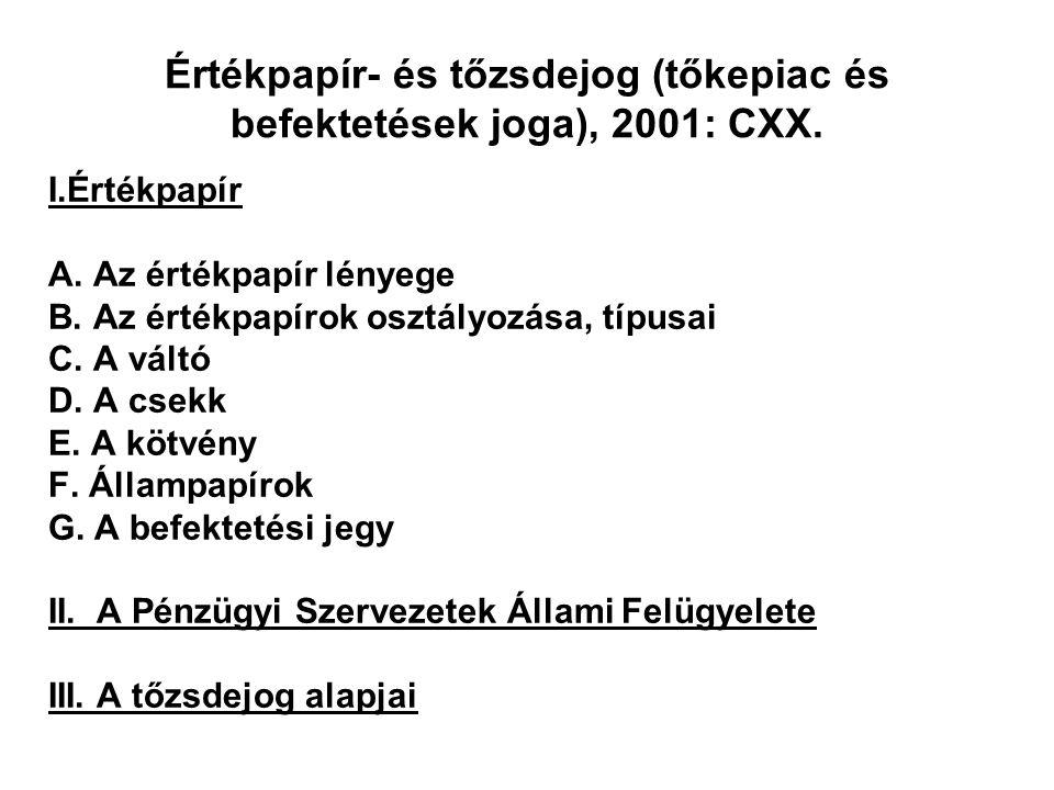 Értékpapír- és tőzsdejog (tőkepiac és befektetések joga), 2001: CXX.