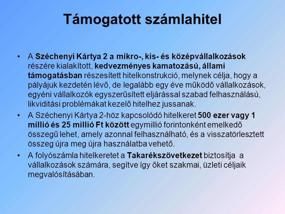 Támogatott számlahitel A Széchenyi Kártya 2 a mikro-, kis- és középvállalkozások részére kialakított, kedvezményes kamatozású, állami támogatásban rés