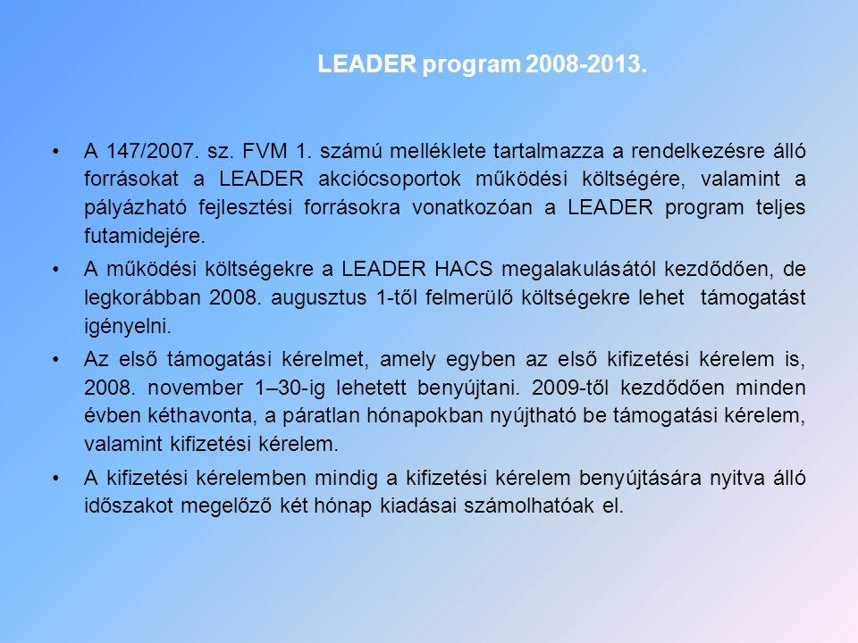 A 147/2007. sz. FVM 1. számú melléklete tartalmazza a rendelkezésre álló forrásokat a LEADER akciócsoportok működési költségére, valamint a pályázható