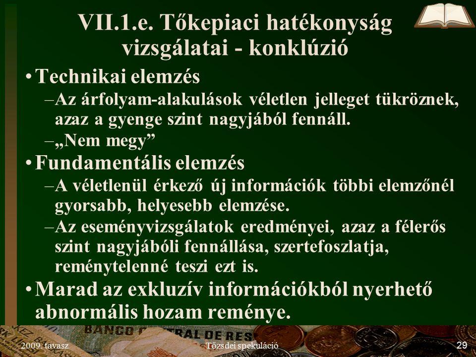 2009. tavaszTőzsdei spekuláció29 VII.1.e.