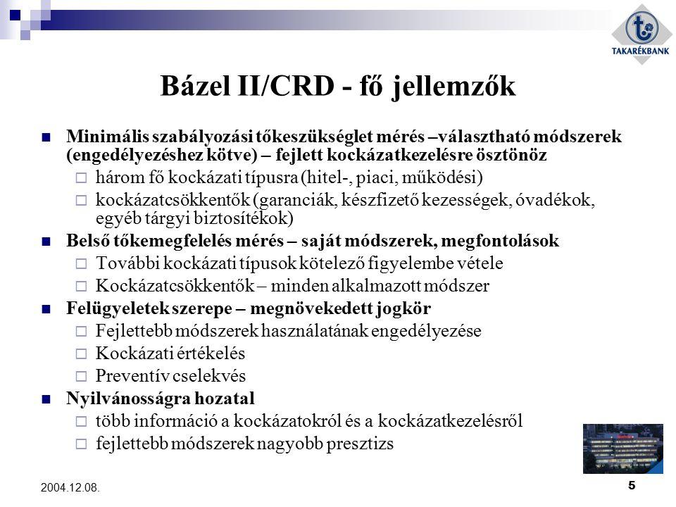 5 2004.12.08. Bázel II/CRD - fő jellemzők Minimális szabályozási tőkeszükséglet mérés –választható módszerek (engedélyezéshez kötve) – fejlett kockáza