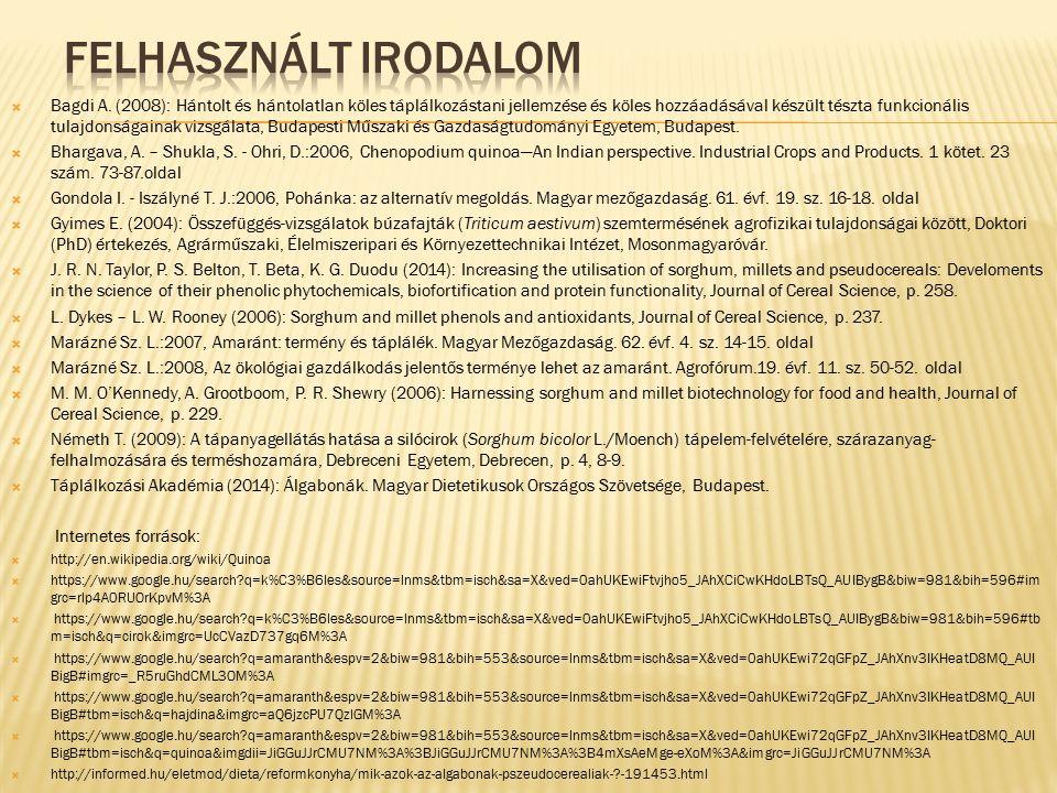  Bagdi A. (2008): Hántolt és hántolatlan köles táplálkozástani jellemzése és köles hozzáadásával készült tészta funkcionális tulajdonságainak vizsgál