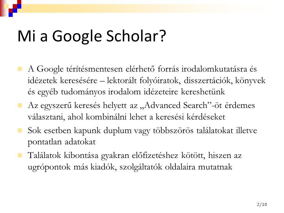 Mi a Google Scholar? A Google térítésmentesen elérhető forrás irodalomkutatásra és idézetek keresésére – lektorált folyóiratok, disszertációk, könyvek