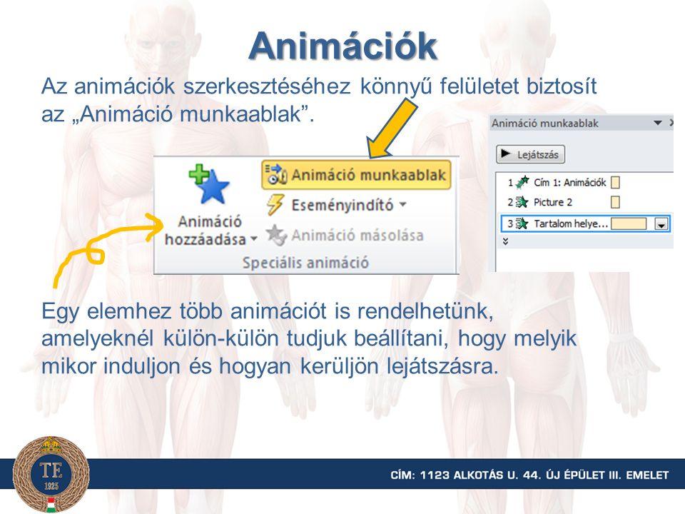 """Animációk Az animációk szerkesztéséhez könnyű felületet biztosít az """"Animáció munkaablak"""". Egy elemhez több animációt is rendelhetünk, amelyeknél külö"""