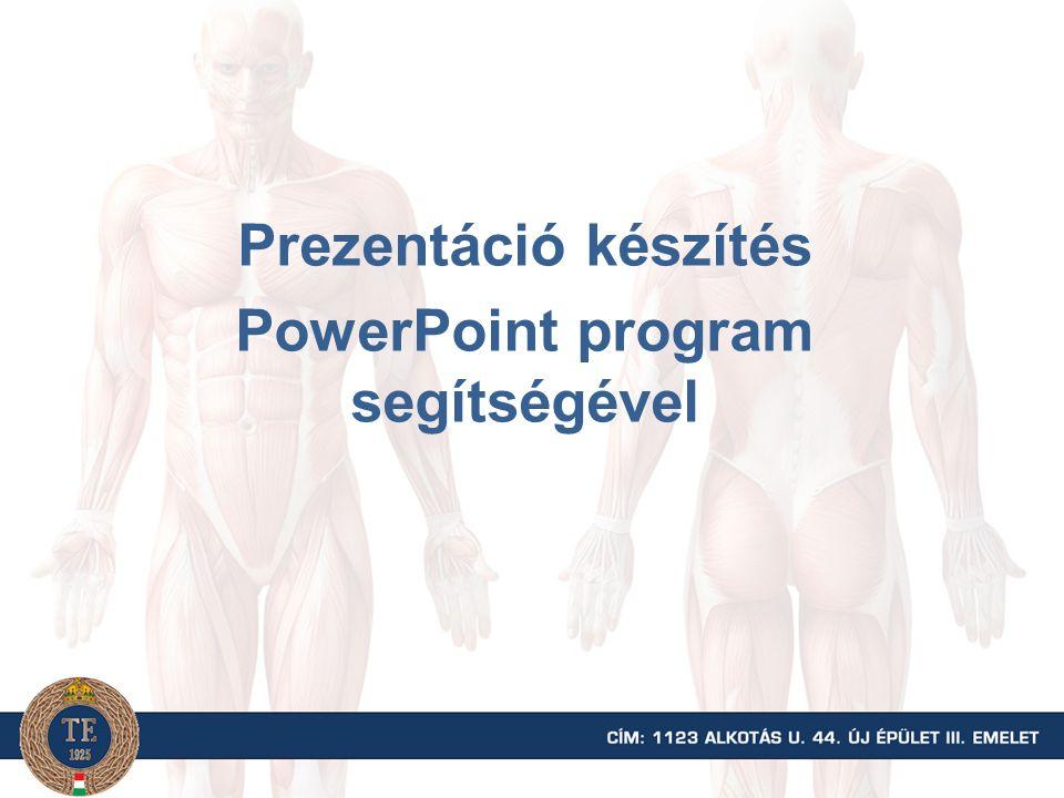 Prezentáció készítés PowerPoint program segítségével