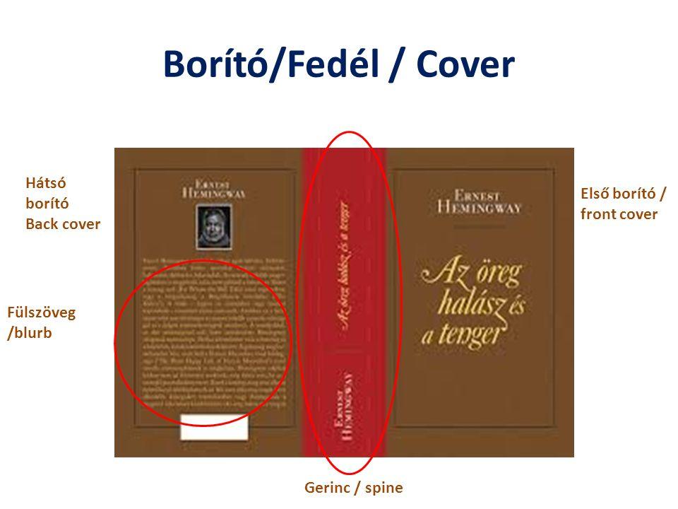 Borító/Fedél / Cover Fülszöveg /blurb Gerinc / spine Hátsó borító Back cover Első borító / front cover