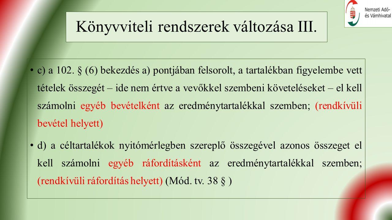 Könyvviteli rendszerek változása III. c) a 102.