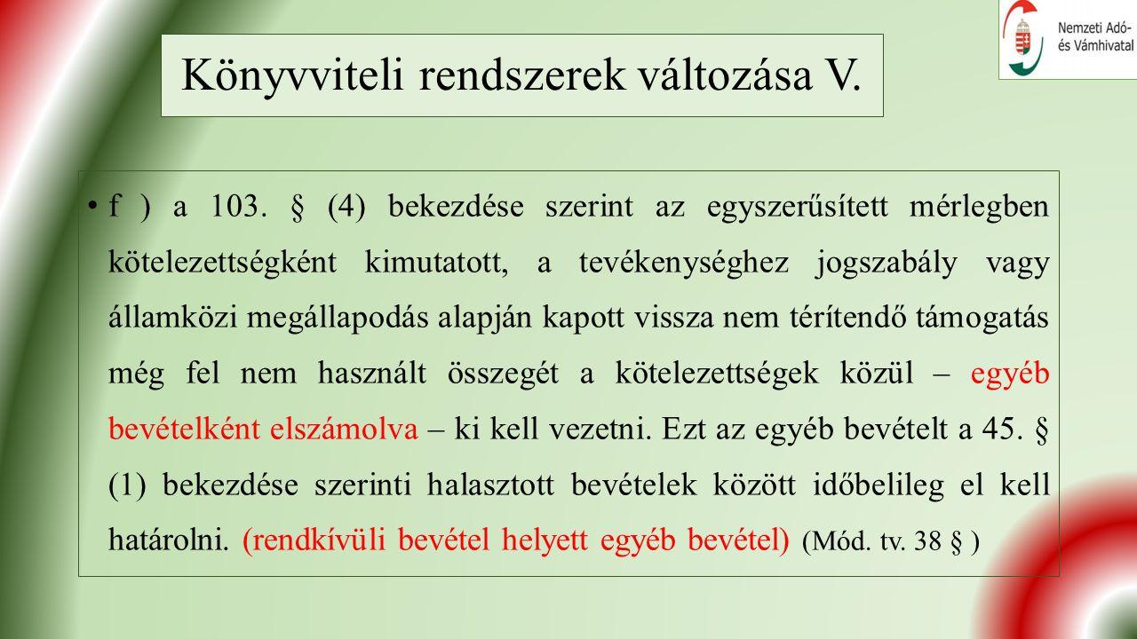 Könyvviteli rendszerek változása V. f ) a 103.