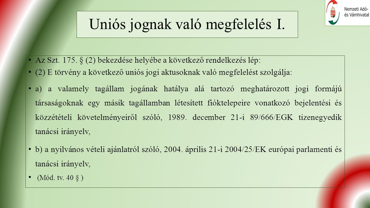 Uniós jognak való megfelelés I. Az Szt. 175.