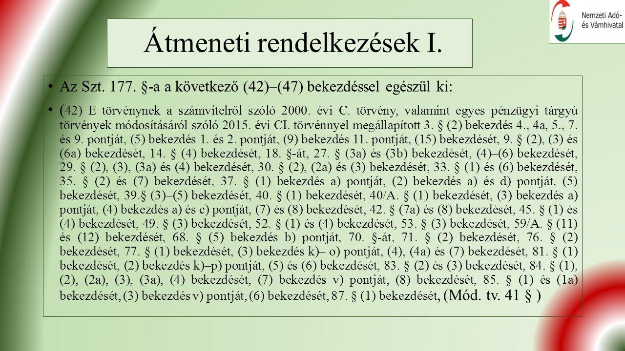 Átmeneti rendelkezések I. Az Szt. 177.