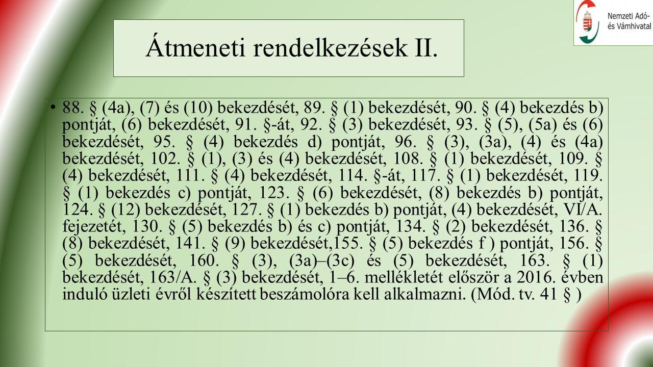 Átmeneti rendelkezések II. 88. § (4a), (7) és (10) bekezdését, 89.