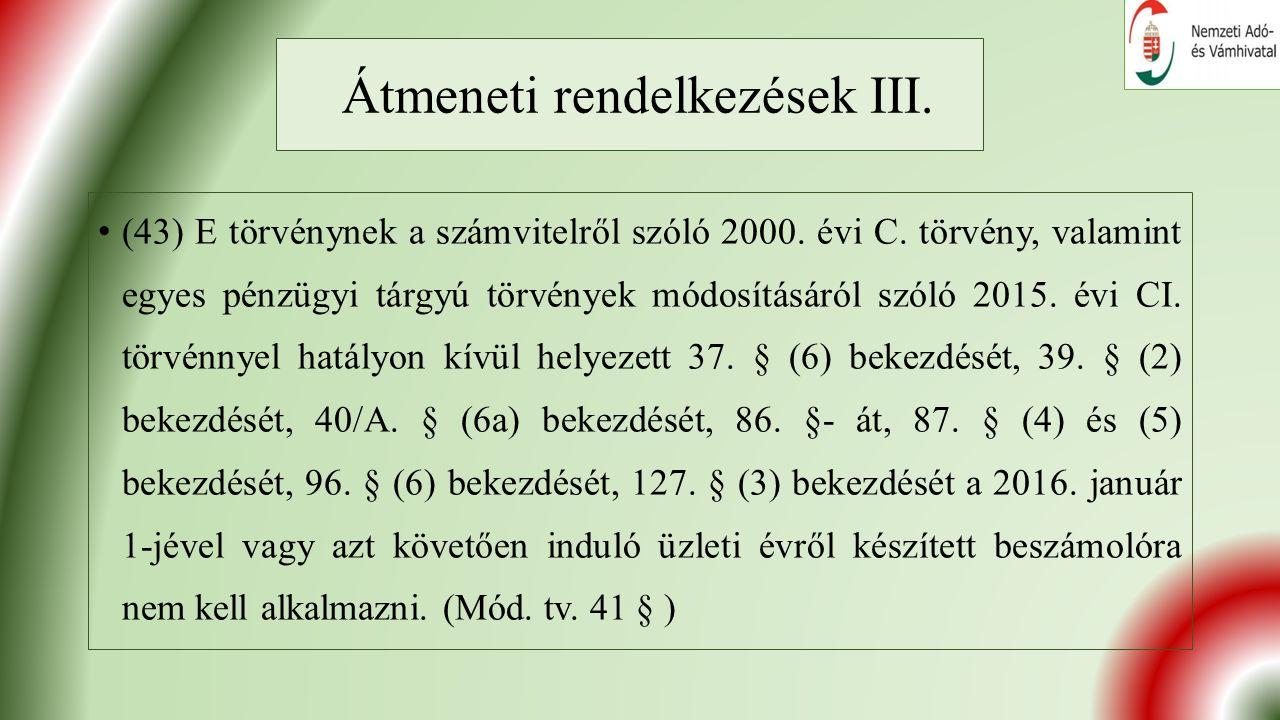 Átmeneti rendelkezések III. (43) E törvénynek a számvitelről szóló 2000.