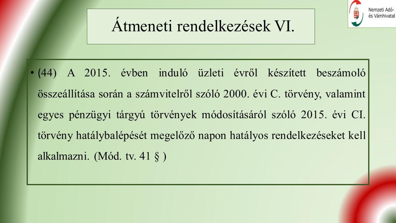 Átmeneti rendelkezések VI. ( 44) A 2015.