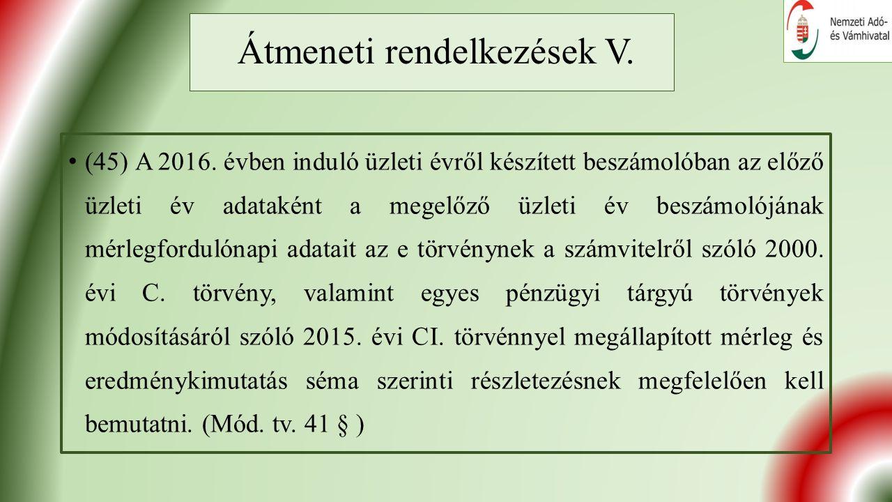 Átmeneti rendelkezések V. (45) A 2016.