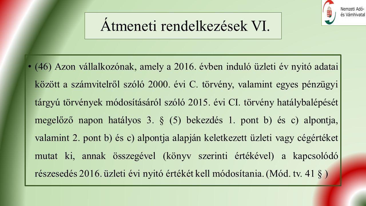 Átmeneti rendelkezések VI. (46) Azon vállalkozónak, amely a 2016.