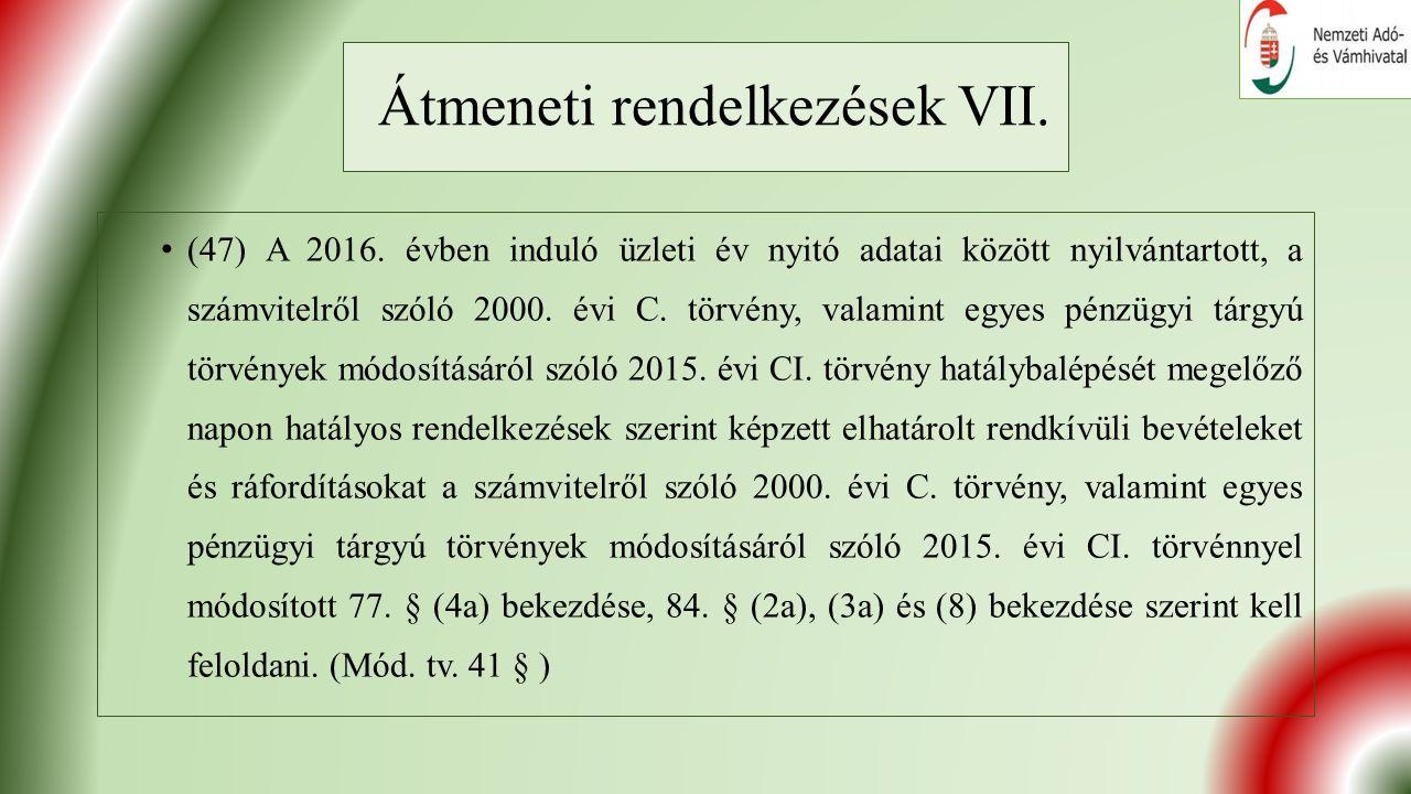Átmeneti rendelkezések VII. (47) A 2016.