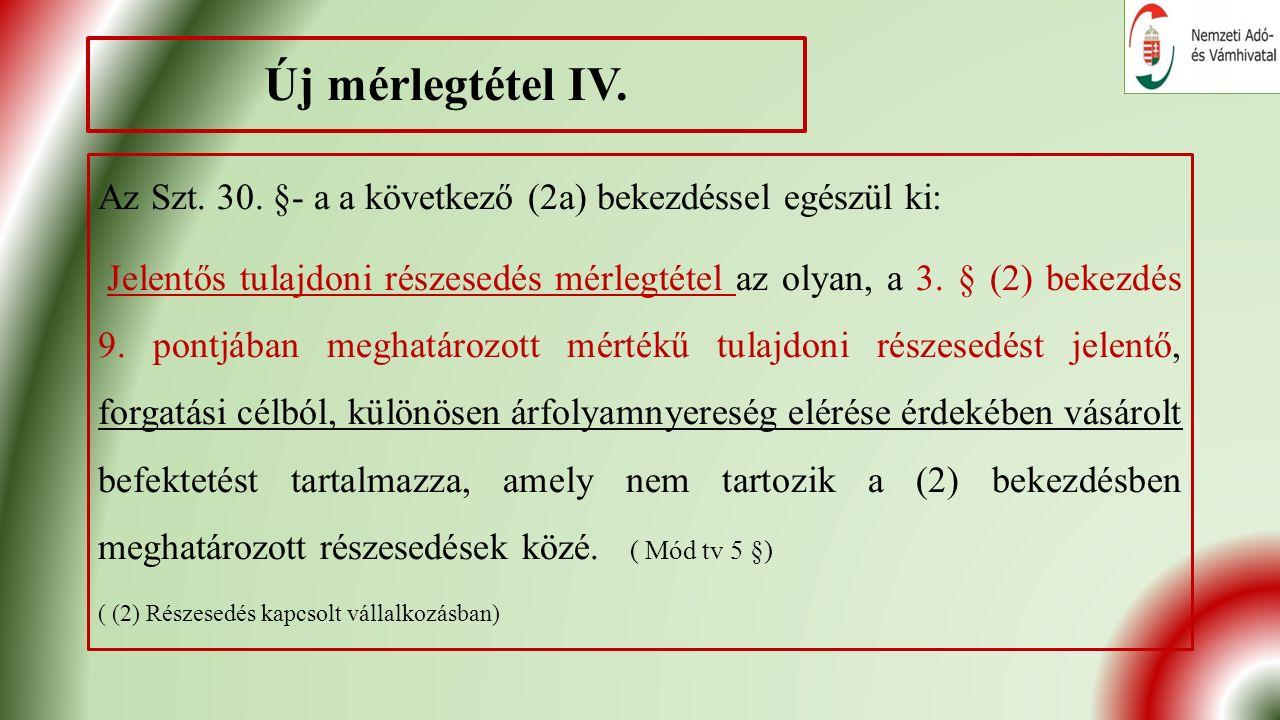 Új mérlegtétel IV. Az Szt. 30.