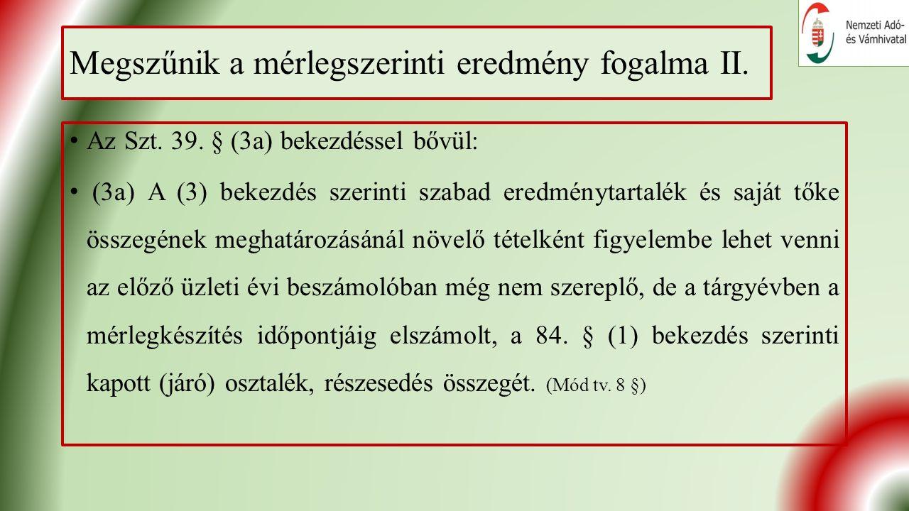 Megszűnik a mérlegszerinti eredmény fogalma II. Az Szt.
