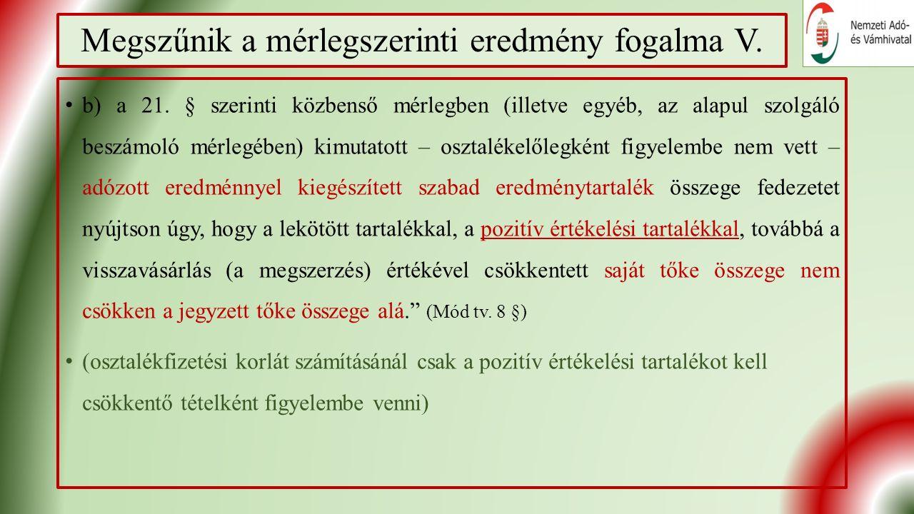 Megszűnik a mérlegszerinti eredmény fogalma V. b) a 21.