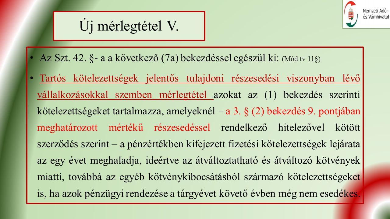 Új mérlegtétel V. Az Szt. 42.