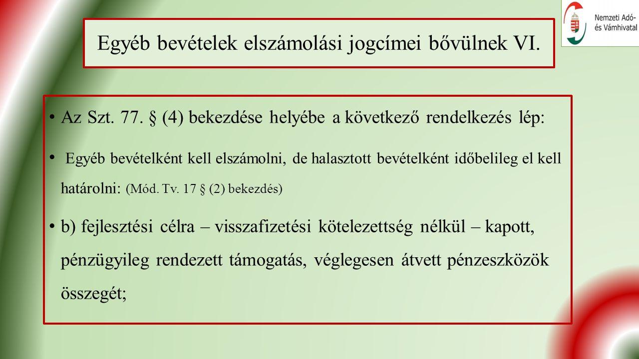 Egyéb bevételek elszámolási jogcímei bővülnek VI. Az Szt.
