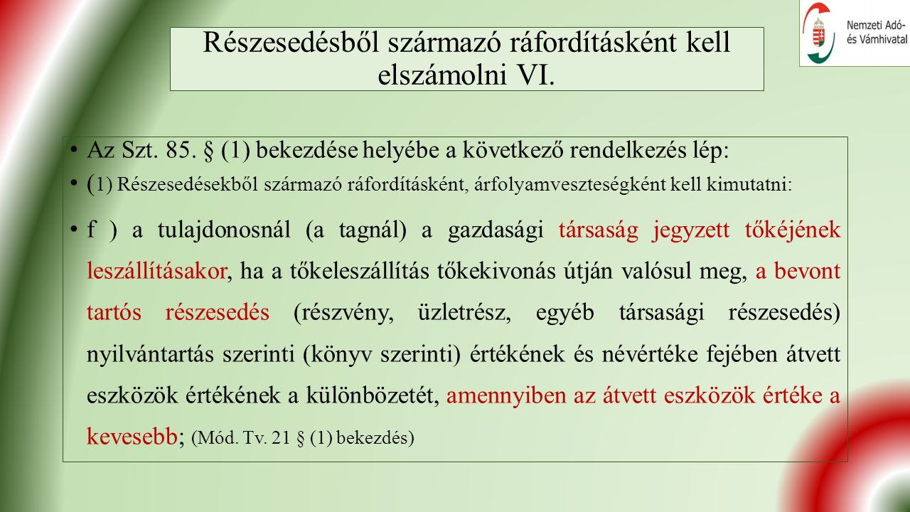 Részesedésből származó ráfordításként kell elszámolni VI.