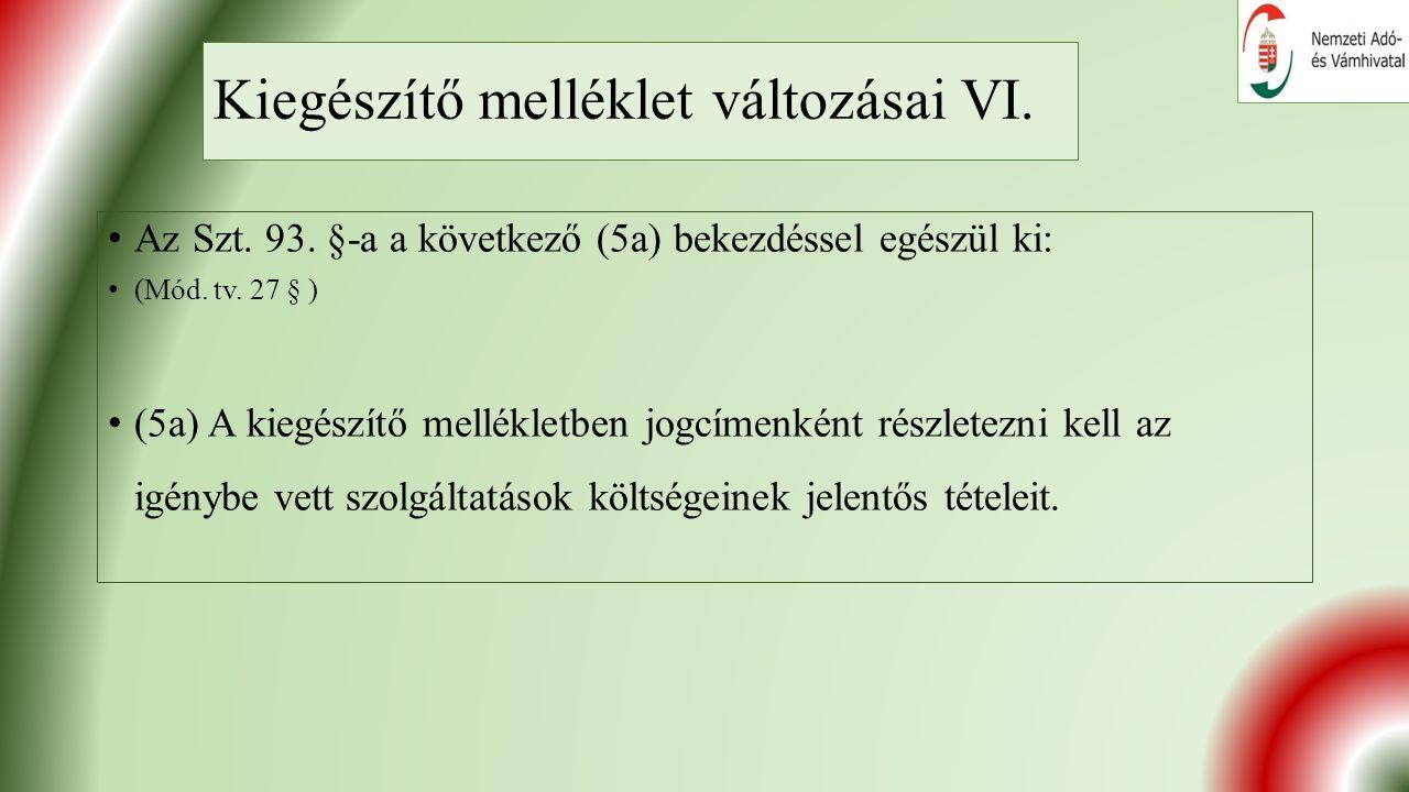 Kiegészítő melléklet változásai VI. Az Szt. 93.