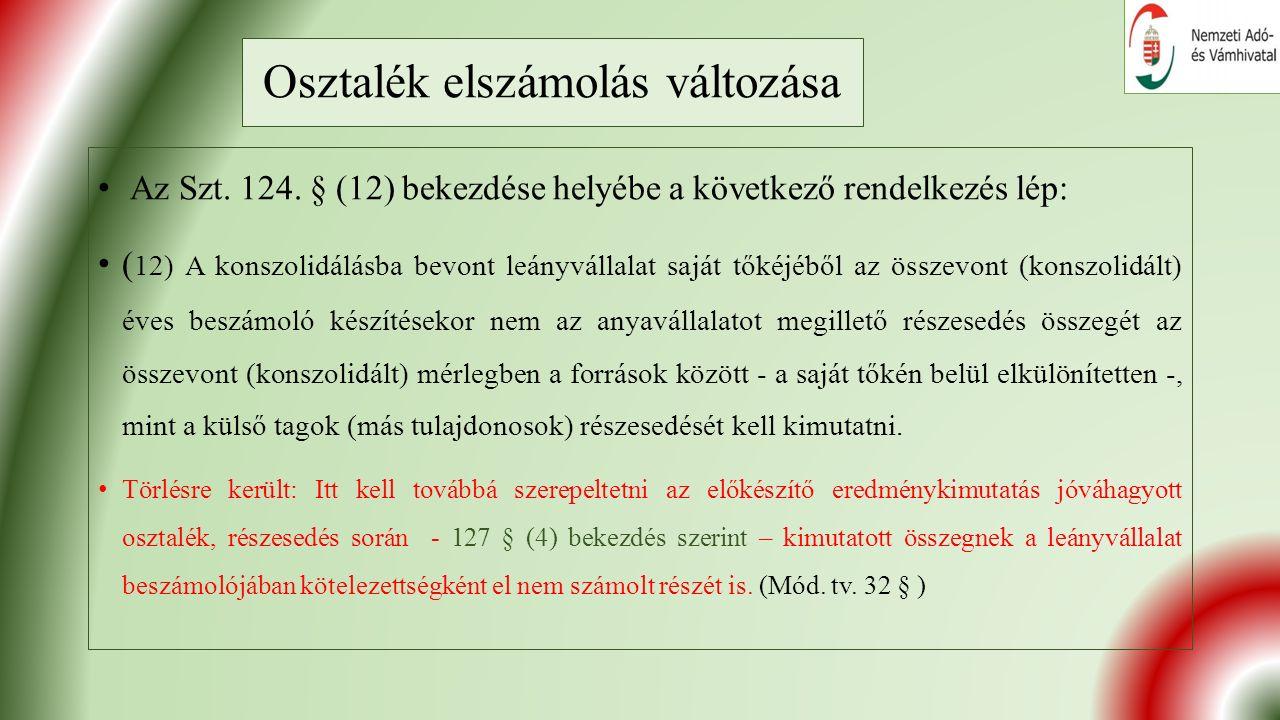 Osztalék elszámolás változása Az Szt. 124.