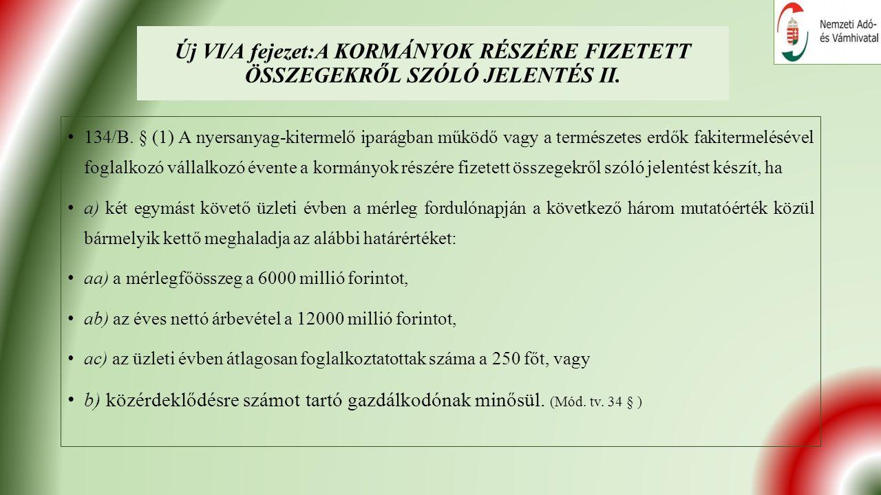 Új VI/A fejezet:A KORMÁNYOK RÉSZÉRE FIZETETT ÖSSZEGEKRŐL SZÓLÓ JELENTÉS II.