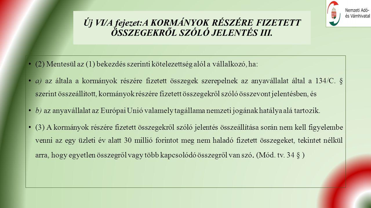 Új VI/A fejezet:A KORMÁNYOK RÉSZÉRE FIZETETT ÖSSZEGEKRŐL SZÓLÓ JELENTÉS III.