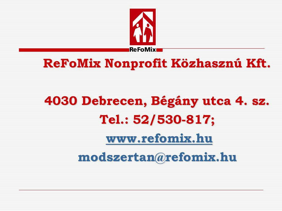 ReFoMix Nonprofit Közhasznú Kft. 4030 Debrecen, Bégány utca 4.