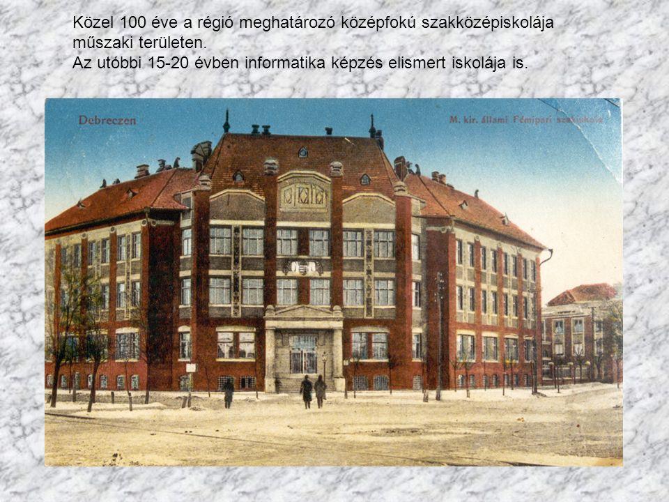 Közel 100 éve a régió meghatározó középfokú szakközépiskolája műszaki területen.