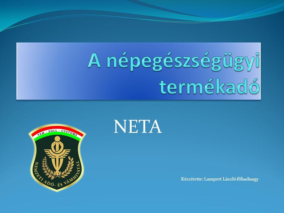 NETA Készítette: Lampert László főhadnagy
