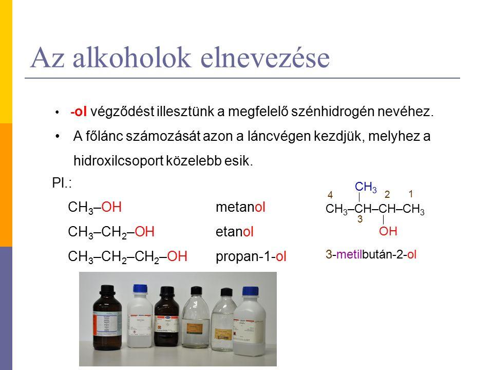 Az alkoholok elnevezése - ol végződést illesztünk a megfelelő szénhidrogén nevéhez. A főlánc számozását azon a láncvégen kezdjük, melyhez a hidroxilcs