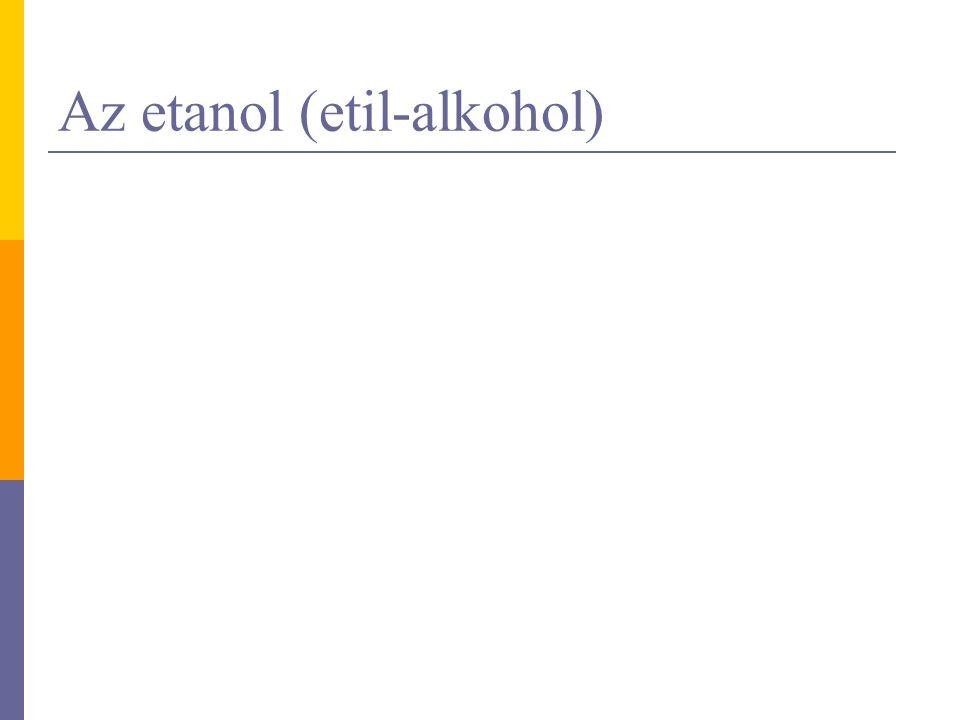 Az etanol (etil-alkohol)