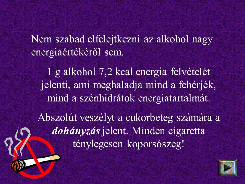 Nem szabad elfelejtkezni az alkohol nagy energiaértékéről sem.