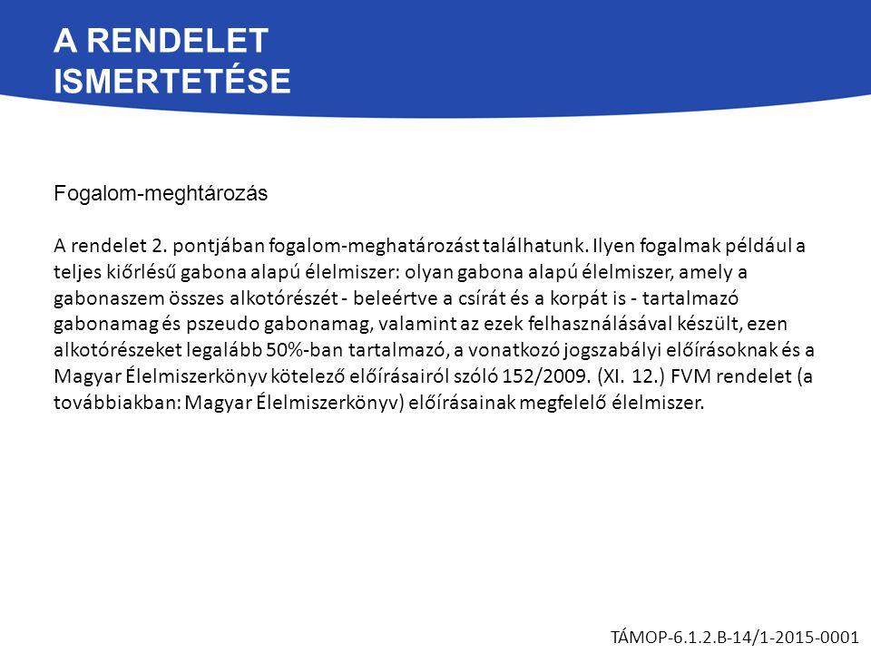 A RENDELET ISMERTETÉSE Fogalom-meghtározás A rendelet 2.