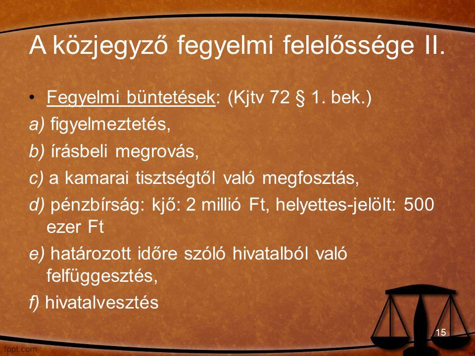 A közjegyző fegyelmi felelőssége II. Fegyelmi büntetések: (Kjtv 72 § 1.