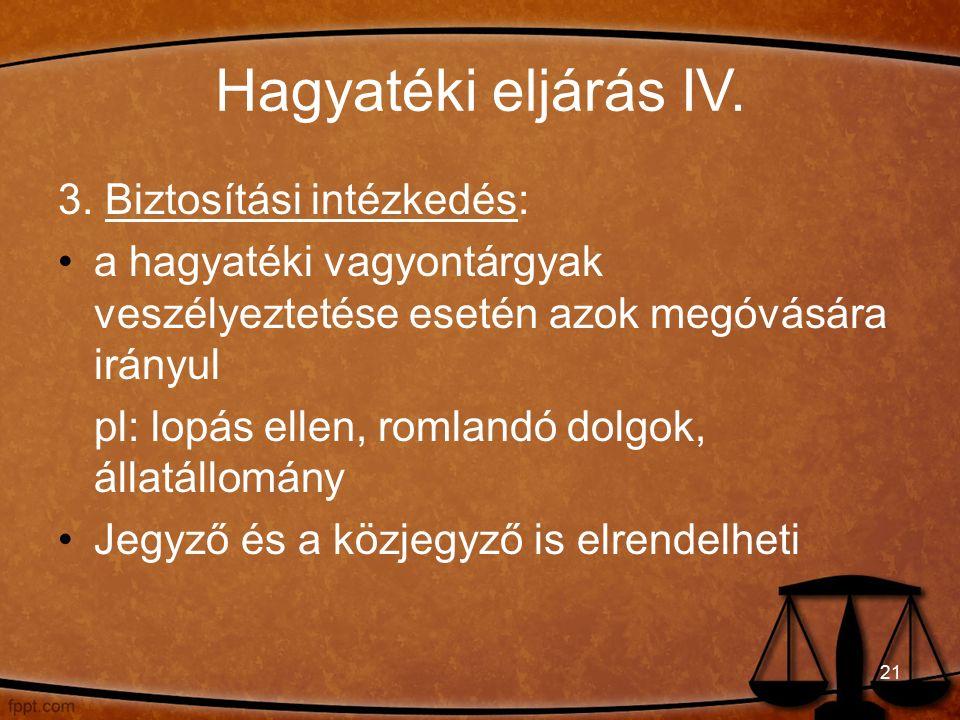 Hagyatéki eljárás IV. 3.