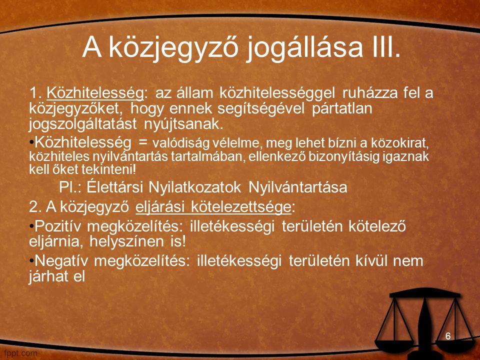 A közjegyző jogállása III. 1.