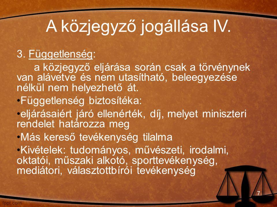 A közjegyző jogállása IV. 3.
