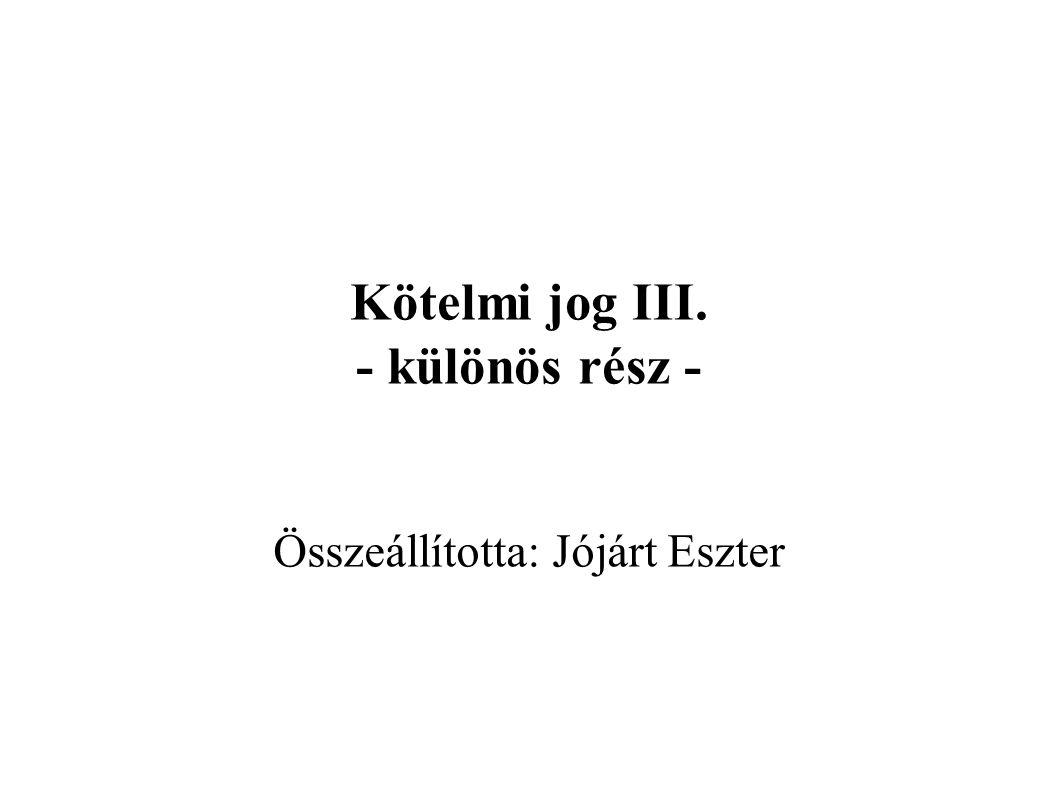 Kötelmi jog III. - különös rész - Összeállította: Jójárt Eszter