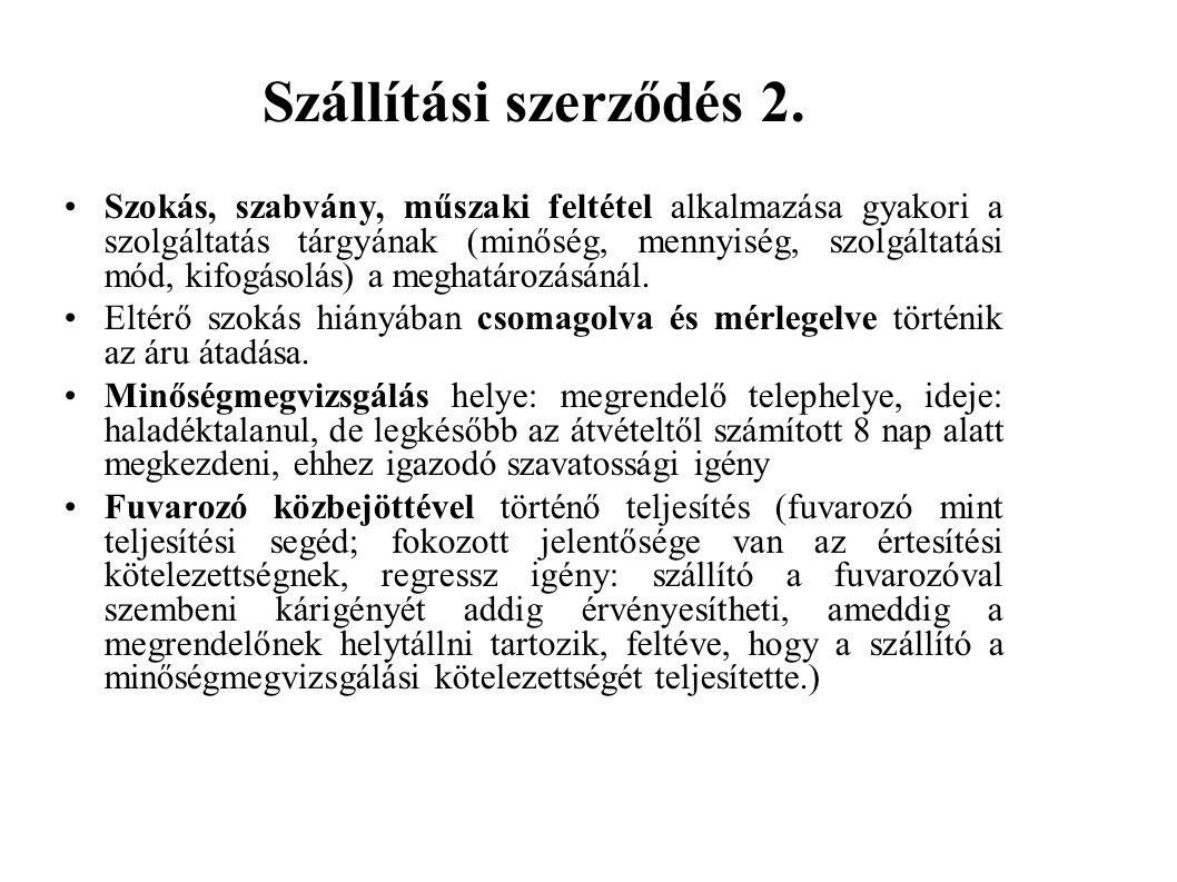 Szállítási szerződés 2. Szokás, szabvány, műszaki feltétel alkalmazása gyakori a szolgáltatás tárgyának (minőség, mennyiség, szolgáltatási mód, kifogá