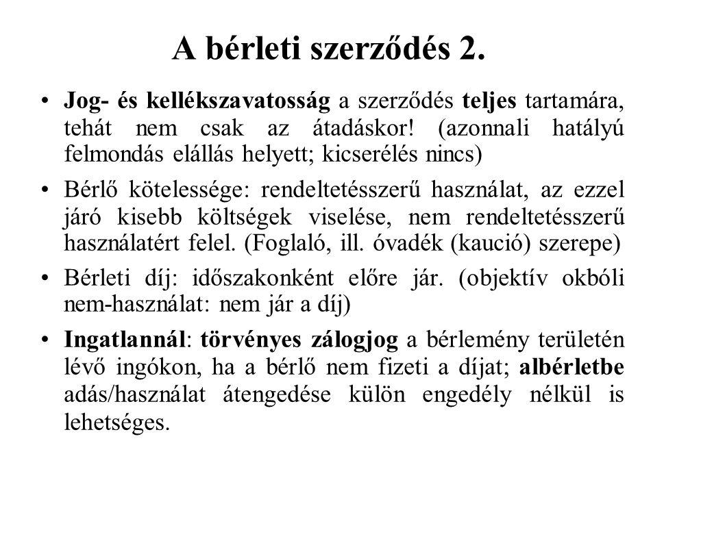 A bérleti szerződés 2. Jog- és kellékszavatosság a szerződés teljes tartamára, tehát nem csak az átadáskor! (azonnali hatályú felmondás elállás helyet