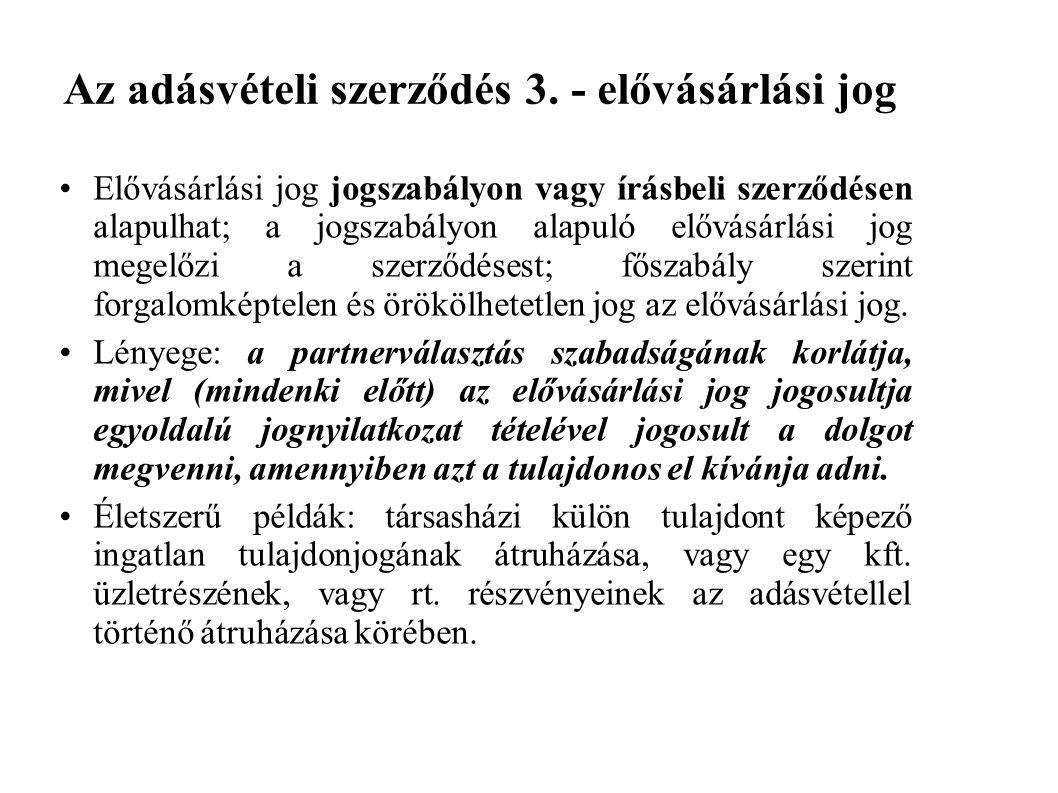 Az adásvételi szerződés 3. - elővásárlási jog Elővásárlási jog jogszabályon vagy írásbeli szerződésen alapulhat; a jogszabályon alapuló elővásárlási j