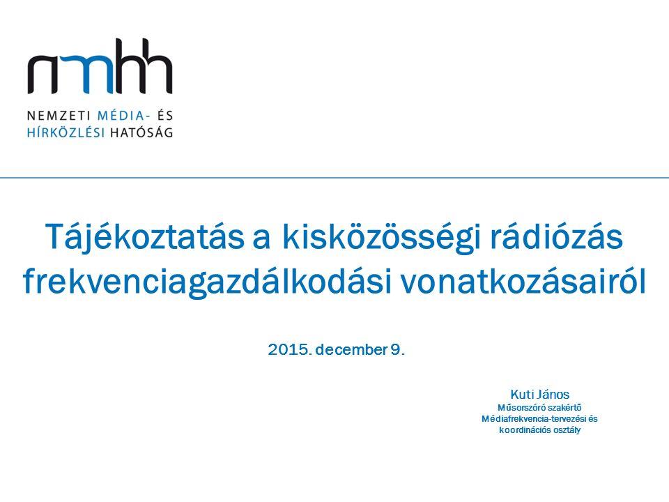 Tájékoztatás a kisközösségi rádiózás frekvenciagazdálkodási vonatkozásairól 2015.