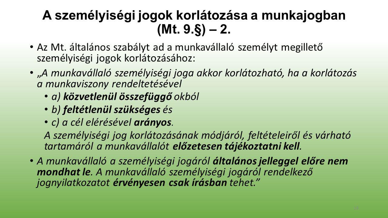 A személyiségi jogok korlátozása a munkajogban (Mt. 9.§) – 2. Az Mt. általános szabályt ad a munkavállaló személyt megillető személyiségi jogok korlát