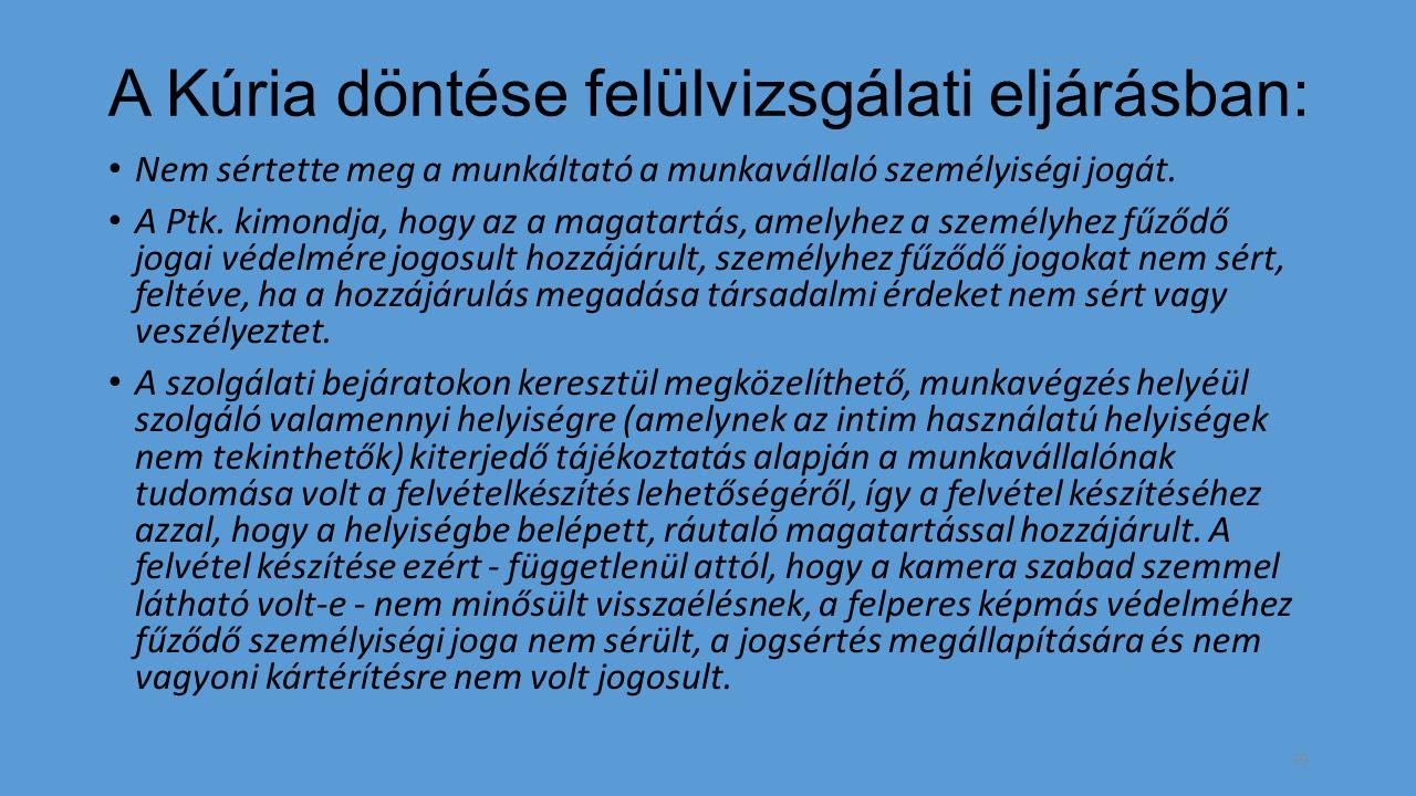 A Kúria döntése felülvizsgálati eljárásban: Nem sértette meg a munkáltató a munkavállaló személyiségi jogát.