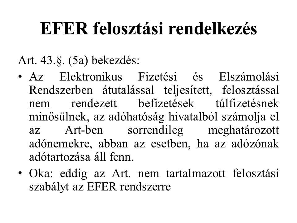 EFER felosztási rendelkezés Art. 43.§. (5a) bekezdés: Az Elektronikus Fizetési és Elszámolási Rendszerben átutalással teljesített, felosztással nem re